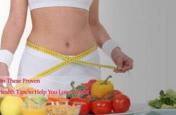 Do-These-Proven-Health-Tips-to-Help-You-Lose-Weight